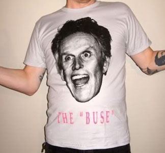 You will never want for entertainment when the Buse is around: Sock, Birthday Presents, Art Designz,  Tees Shirts, Buses Lol, Hilarious Tees, Gary Busey, Alex O'Loughlin, Awesome Tees