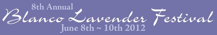Lavender Festival!  Blanco TX (45 mi n. of san antonio, 45 w of austin)   first week of June