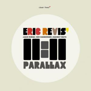 """Eric Revis' 11:11 """"Parallax"""", Clean Feed"""