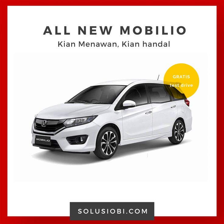 Honda All New Mobilio  Dengan desain yang menawan, interior terbaru yang mewah, kabin yang lega dan fleksibel, bahan bakar yang irit, serta dilengkapi dengan fitur keselamatan yang terdepan