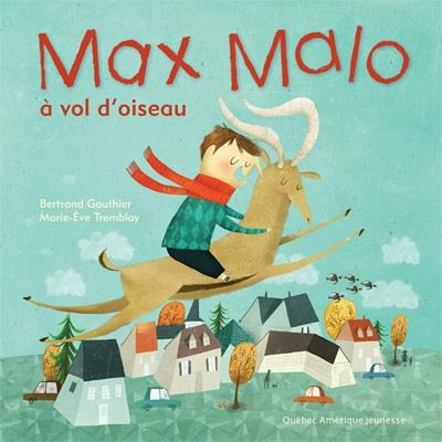 Québec Amérique - Jeunesse | Albums (3+) | Max Malo 3 - Bertrand Gauthier - Marie-Eve Tremblay