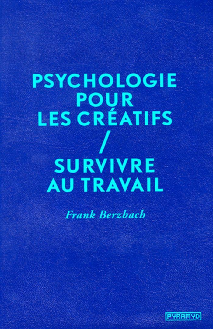 Psychologie pour les créatifs Survivre au travail…