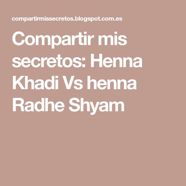 Compartir mis secretos: Henna Khadi Vs henna Radhe Shyam