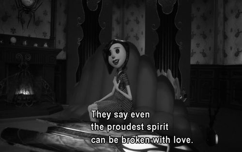 Coraline. I absolutely would love this quote as a tattoo.
