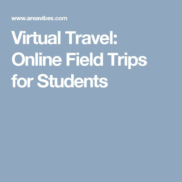 Virtual Travel: Online Field Trips for Students