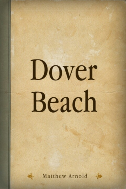 analysis on the poem dover beach Technical analysis of dover beach literary devices and the technique of matthew arnold.