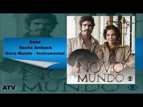 REDE ALPHA TV | : TRILHA SONORA | Anna - Sacha Amback | NOVO MUNDO I...