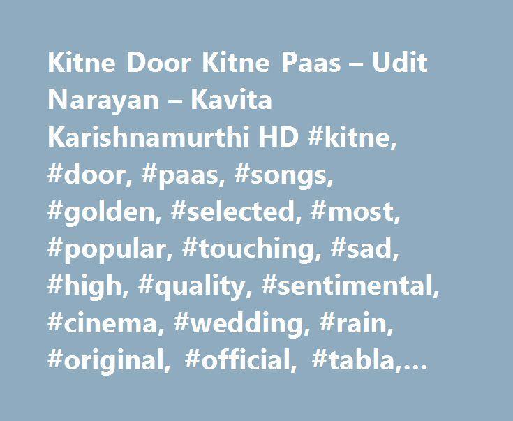 Kitne Door Kitne Paas – Udit Narayan – Kavita Karishnamurthi HD #kitne, #door, #paas, #songs, #golden, #selected, #most, #popular, #touching, #sad, #high, #quality, #sentimental, #cinema, #wedding, #rain, #original, #official, #tabla, #remex… http://las-vegas.remmont.com/kitne-door-kitne-paas-udit-narayan-kavita-karishnamurthi-hd-kitne-door-paas-songs-golden-selected-most-popular-touching-sad-high-quality-sentimental-cinema-wedding-r/  # Это видео недоступно. Kitne Door Kitne Paas – Udit…