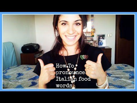 How To Pronounce Italian Food Names Correctly - YouTube