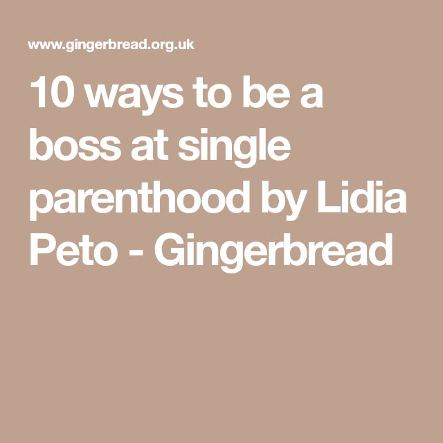10 ways to be a boss at single parenthood by Lidia Peto - Gingerbread
