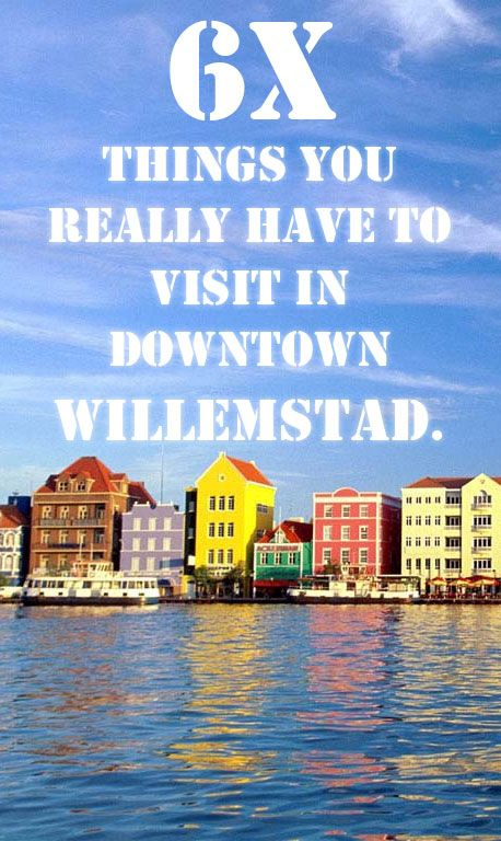 6X WHAT TO DO IN WILLEMSTAD (CURACAO) Things you really have to visit in…