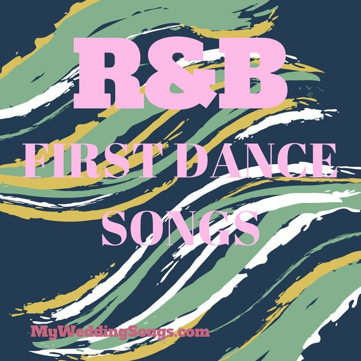 Get your groove on on the dance floor with these R&B first dance songs. All songs are of the music genre Rhythm and Blues.