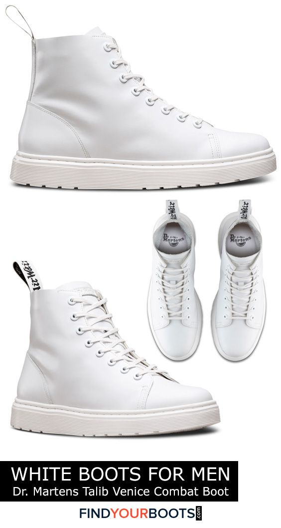 Dr Martens Talib mens boots - White boots are not only a bold fashion statement but a smart alternative to white sneakers during inclement weather. Here we review our favorite all white boots for men that are available right now.