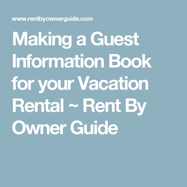 4 Rent By Owner: Making A Guest Information Book For Your Vacation Rental