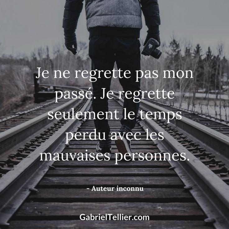 Je ne regrette pas mon passé. Je regrette seulement le temps perdu avec les mauvaises personnes. #citation #citationdujour #proverbe #quote #frenchquote #pensées #phrases #french #français