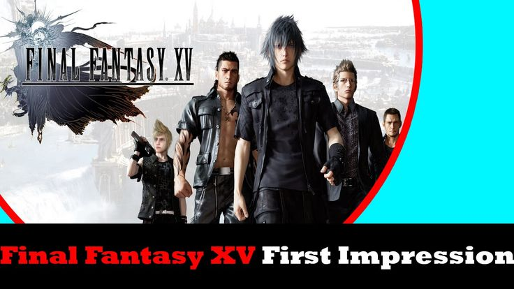 Final Fantasy XV cgi movie, anime, mobile game and demo first impression...