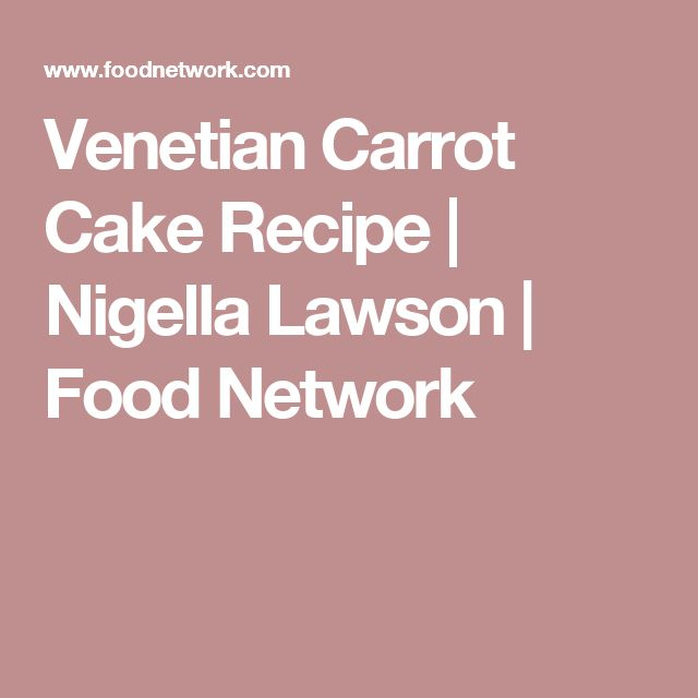 Venetian Carrot Cake Recipe | Nigella Lawson | Food Network