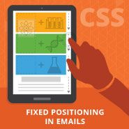 What You Need to Know about CSS Fixed Positioning in Email