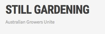 Still gardening is a brand new blog and resource for Australian gardeners, booth professional and hobbyists. Contribute your gardening knowledge with other like minded gardeners and landscapers at the Still Gardening community hub.  Still Gardening