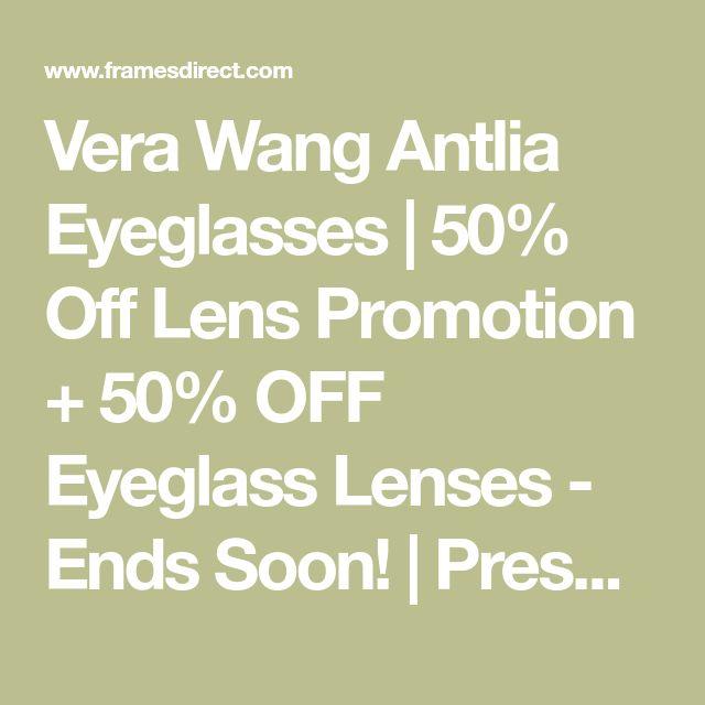 Vera Wang Antlia Eyeglasses | 50% Off Lens Promotion + 50% OFF Eyeglass Lenses - Ends Soon! | Prescription lenses, designer frame, Price Match Guarantee