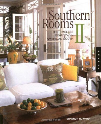 Southern Rooms II: The Timeless Beauty Of The American South By Shannon  Howard, Http