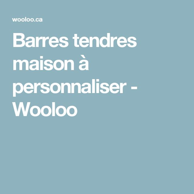 Barres tendres maison à personnaliser - Wooloo
