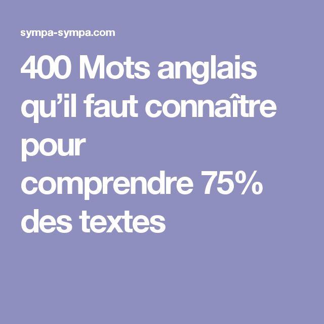 400 Mots anglais qu'il faut connaître pour comprendre75% des textes