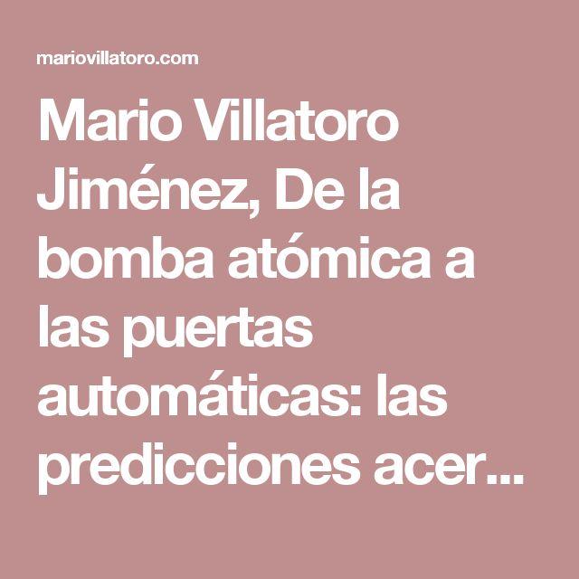Mario Villatoro Jiménez, De la bomba atómica a las puertas automáticas: las predicciones acertadas en la ciencia ficción de H.G. Wells – Empresario salvadoreño en Costa Rica