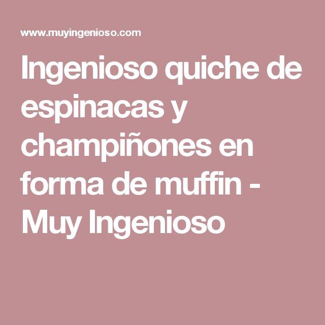 Ingenioso quiche de espinacas y champiñones en forma de muffin - Muy Ingenioso