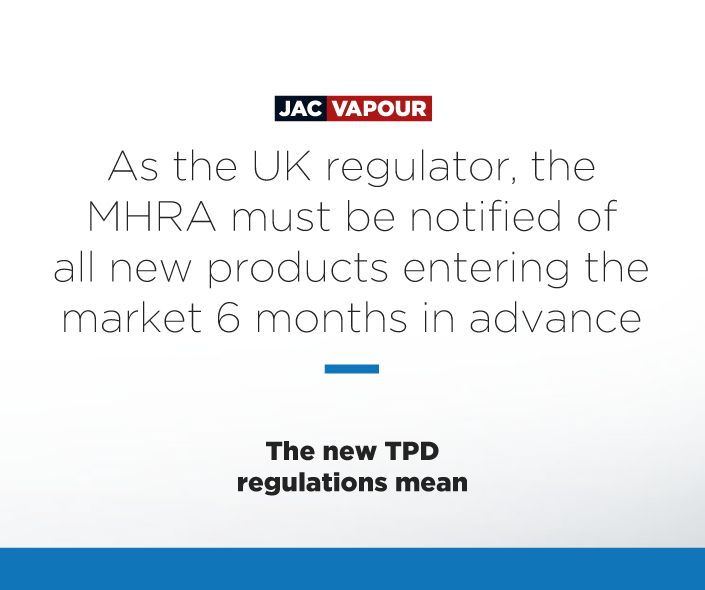 The #TPD means that the UK regulator of #ecigs, the MHRA, must be notified of all new products entering the market 6 months in advance. #ecig #ecigs #vaping #regulations