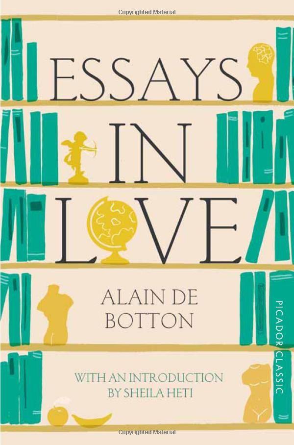 Essays In Love: Picador Classic: Amazon.co.uk: Alain de Botton, Sheila Heti: 9781447275329: Books