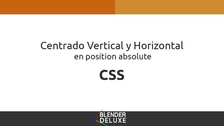 Centrado Vertical y Horizontal en position absolute con CSS