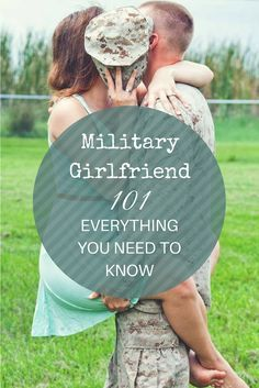 If you have a boyfriend/girlfriend in the military, there are some things you should know.