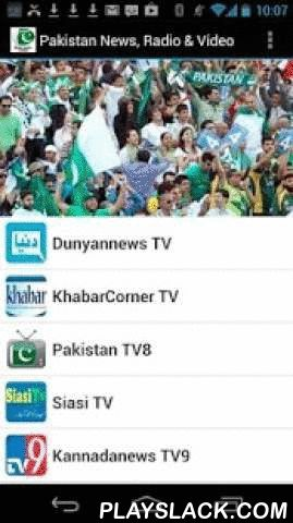Pakistan Newspaper & Video  Android App - playslack.com , Pakistan News, Radio & Video: keep up to date with the latest news, video, & radio from ALL the leading Pakistan newspapers, web-radio stations, video-tubes: -are you a student abroad and need news from home?-are you out of town and want to stay connected ?-are you tired sifting through multiple internet sites for up to date news?Then, Pakistan Newspaper, Radio & Video is for YOU!INSTALL NOW to READ, WATCH, & LISTEN: 1. get…
