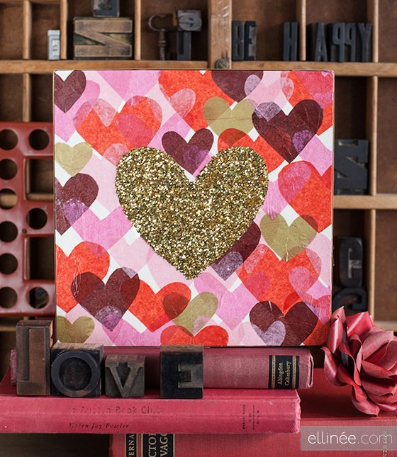 Cut out tissue paper hearts, paste on canvas & put a big heart in center out of glitter or glitter paper for less of a mess