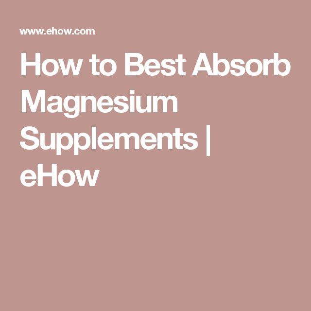 How to Best Absorb Magnesium Supplements | eHow
