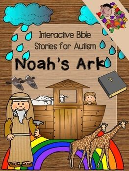 Interactive Bible Stories: NOAH'S ARK. Designed to be used for kids with special needs, particularly ASD.