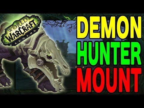 World of Warcraft LEGION: Demon Hunter Mount(s) !! - YouTube