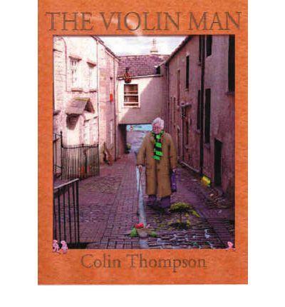 The Violin Man : Colin Thompson, Colin Thompson : 9780733614002