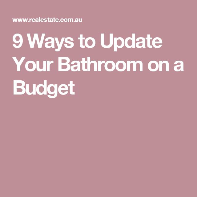 9 Ways to Update Your Bathroom on a Budget