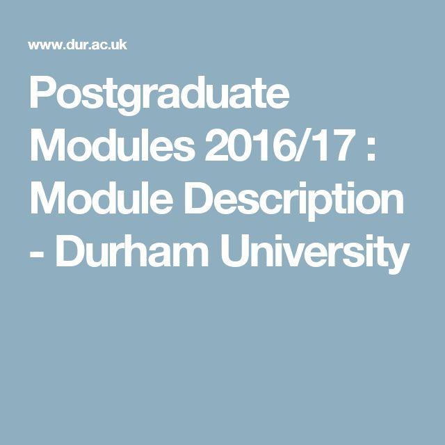 Postgraduate Modules 2016/17 : Module Description - Durham University