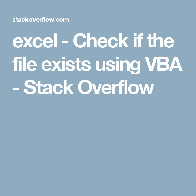 excel - Check if the file exists using VBA - Stack Overflow