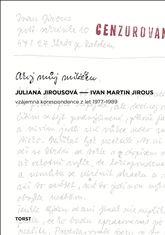 Ahoj můj miláčku - Ivan Martin Jirous, Juliana Jirousová | Kosmas.cz - internetové knihkupectví