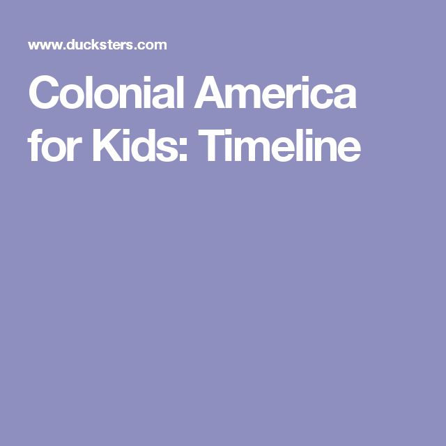 Colonial America for Kids: Timeline