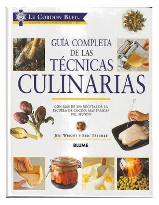 Guia completa de las tecnicas culinarias - not all vegetarian, but useful tips