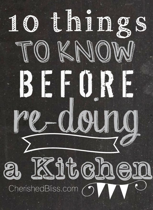 10 Things to know BEFORE redoing a kitchen {a true story by me}