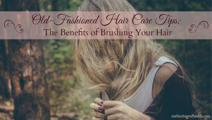 Old-fashioned hair care tips: the benefits of brushing your hair   ourheritageofhealth.com