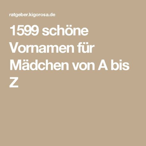 1599 schöne Vornamen für Mädchen von A bis Z