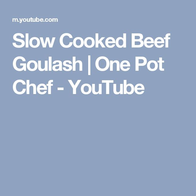 Slow Cooked Beef Goulash | One Pot Chef - YouTube
