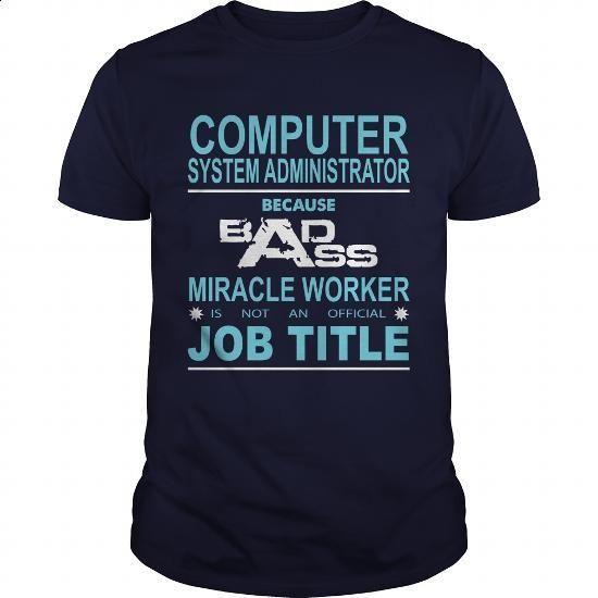 Computer Systems Administrator - #sweatshirts for women #cheap shirts. CHECK PRICE => https://www.sunfrog.com/Jobs/Computer-Systems-Administrator-90891436-Navy-Blue-Guys.html?60505